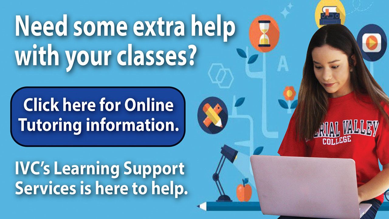 Need some extra help with your classes? IVC's Learning Support Services is here to help.